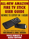 All-New Amazon Fire TV Stick User Guide Newbie To Expert In 1 Hour