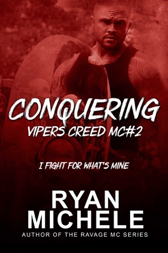 Ryan Michele - Conquering (Vipers Creed MC 2)