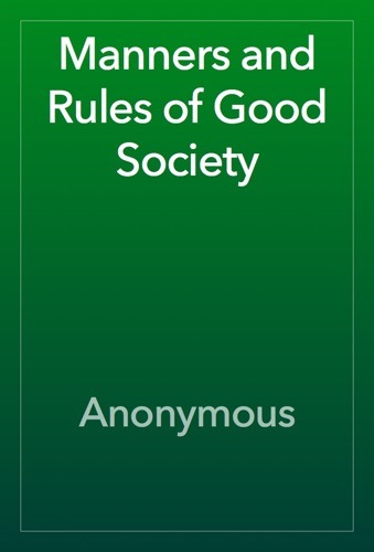 Anonymous - Manners and Rules of Good Society