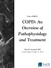 COPD An Overview Of Pathophysiology And Treatment