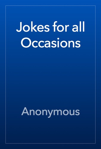 Jokes for all Occasions - Anonymous - Anonymous