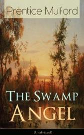 The Swamp Angel Unabridged