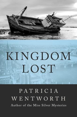 Patricia Wentworth - Kingdom Lost