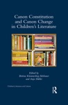 Canon Constitution And Canon Change In Childrens Literature