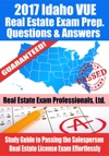 2017 Idaho VUE Real Estate Exam Prep Questions Answers  Explanations Study Guide To Passing The Salesperson Real Estate License Exam Effortlessly