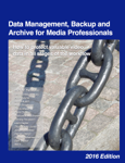 Data Management, Backup and Archive for Media Professionals