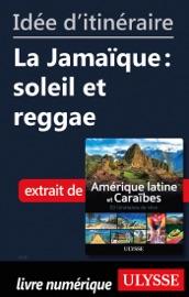IDéE DITINéRAIRE - LA JAMAïQUE : SOLEIL ET REGGAE