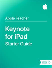 Keynote for iPad Starter Guide iOS 10 - Apple Education