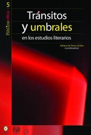 TRáNSITOS Y UMBRALES EN LOS ESTUDIOS LITERARIOS
