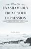 Chanel Belle - How to Unashamedly Treat Your Depression While Strengthening Your Faith artwork