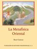 René Guénon - La metafísica oriental ilustración