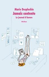 Le journal d'Aurore, tome 1: Jamais contente