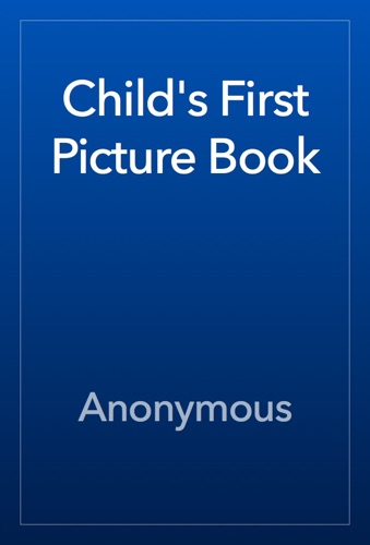 Anonymous - Child's First Picture Book