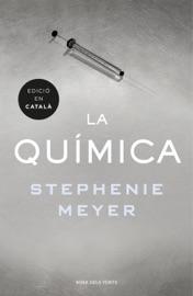 La química (edició en català) - Stephenie Meyer by  Stephenie Meyer PDF Download