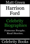 Harrison Ford Celebrity Biographies