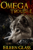 Omega: Trouble - Eileen Glass