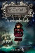 Frost & Payne - Band 2: Die mechanischen Kinder