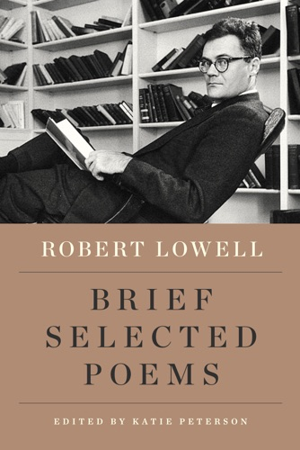 Robert Lowell & Katie Peterson - New Selected Poems