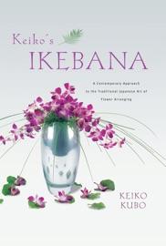 Keiko S Ikebana