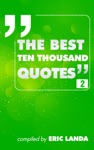 The Best Ten Thousand Quotes Part 2