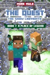 The Quest The Snow Labyrinth Book 7 A Place Of Legend