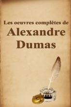 Les Oeuvres Complètes De Alexandre Dumas
