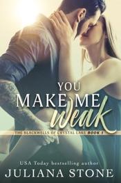 You Make Me Weak