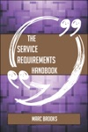 The Service Requirements Handbook - Everything You Need To Know About Service Requirements
