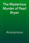 The Mysterious Murder of Pearl Bryan
