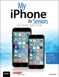 My Iphone For Seniors Covers Ios 9 For Iphone 6s 6s Plus 6 6 Plus 5s 5c 5 And 4s 2 E
