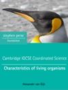 Cambridge IGCSE Coordinated Science Characteristics Of Living Organisms