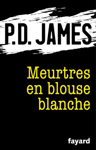 P. D. James - Meurtres en blouse blanche