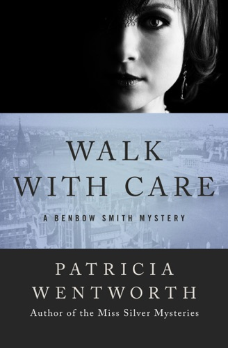 Patricia Wentworth - Walk with Care