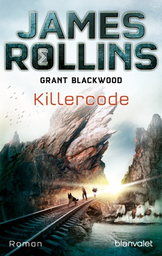 James Rollins & Grant Blackwood - Killercode