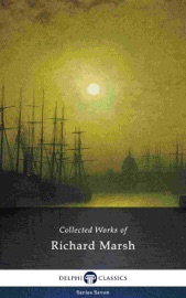 Download Delphi Collected Works of Richard Marsh (Illustrated)