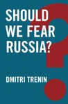 Should We Fear Russia