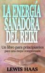 La Energa Sanadora Del Reiki Un Libro Para Principiantes Para Una Mejor Comprensin