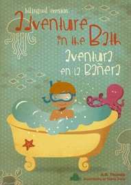 Adventure In The Bath Aventura En La Ba Era Dual Language Spanish English Version