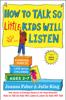 How to Talk so Little Kids Will Listen - Joanna Faber & Julie King
