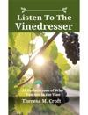 LISTEN TO  THE VINEDRESSER