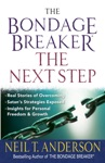The Bondage Breaker--The Next Step