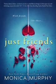 Just Friends - Monica Murphy book summary