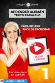 Aprender alemán - Texto paralelo : Fácil de leer - Fácil de escuchar : Audio + eBook n.º 1