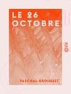 Le 26 Octobre