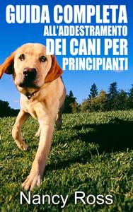 Guida completa all'addestramento dei cani per principianti Copertina del libro