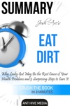 Dr Josh Axes Eat Dirt Why Leaky Gut May Be The Root Cause Of Your Health Problems And 5 Surprising Steps To Cure It  Summary