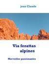 Via Ferattas Alpines