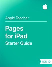 Pages for iPad Starter Guide iOS 10 - Apple Education