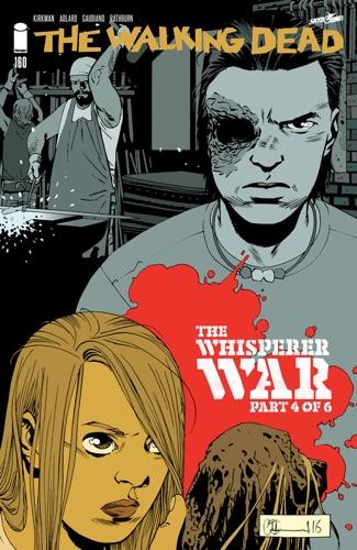 Robert Kirkman, Stefano Gaudiano, Charlie Adlard & Cliff Rathburn - The Walking Dead #160