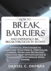 How To Break Barriers And Experience Big Breakthroughs In 30 Days  Spiritual Strategies To Overcome Your Debts Obstacles Losses Pains And Setbacks  Discover New Opportunities